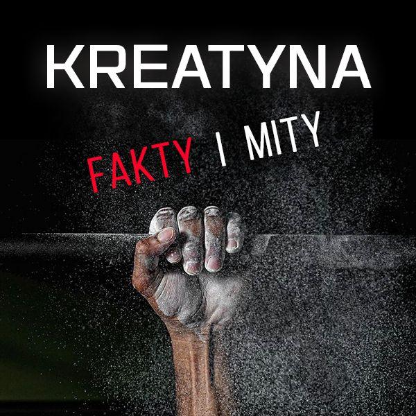 baner Kreatyna - Kreatyna fakty i mity