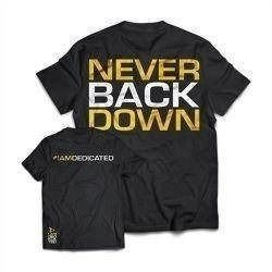 T-Shirt - Never Back Down